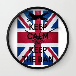 Keep Calm and Keep The Ban Wall Clock