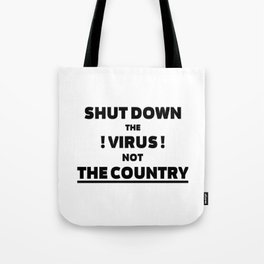 Shut down the virus not the country t shirt Tote Bag