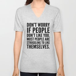 Don't Worry If People Don't Like You Unisex V-Neck