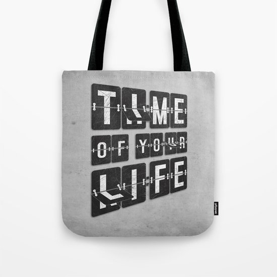 Time of Your Life Tote Bag