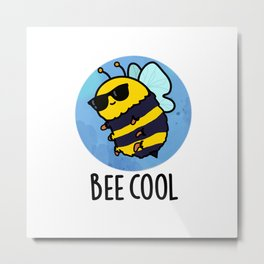 Bee Cool Cute Insect Pun Metal Print