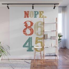 86 45 Nope. Anti Trump Impeach Vintage Wall Mural