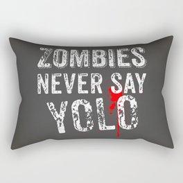 Zombies never say YOLO Rectangular Pillow