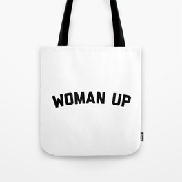 Woman Up Funny Quote Tote Bag