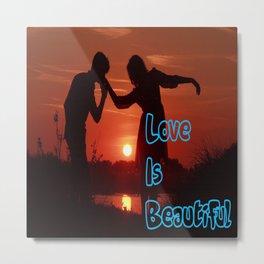 Love Is Beautiful Metal Print