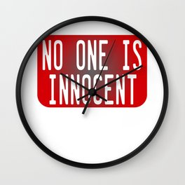 """Tell the world that """"No One Is Innocent"""" by wearing this tee! Makes a cute and awesome gift too!  Wall Clock"""