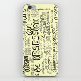 Obsession can be an obsession iPhone Skin