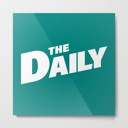 The Daily! Metal Print