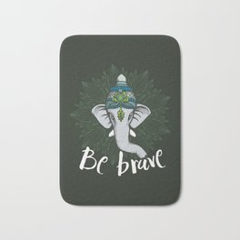 Be Brave, Be Strong Like an Elephant Bath Mat