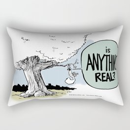 Is ANYTHING real? Rectangular Pillow