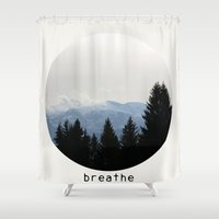 breathe Shower Curtains featuring breathe by Badamg