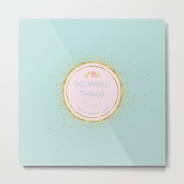 Do small things with great love- Typography on aqua background Metal Print
