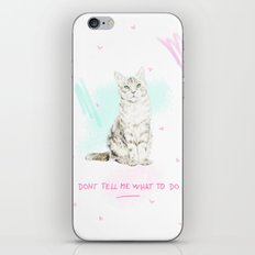 Don't Tell Me What To Do iPhone Skin
