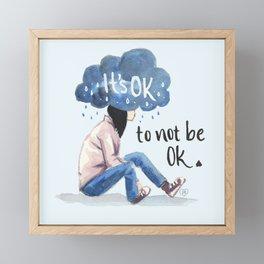 It's Ok (to not be ok) Framed Mini Art Print