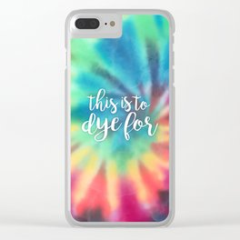This Is To Dye For Clear iPhone Case