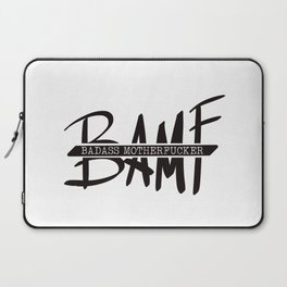 AND THAT IS WHY YOU ARE OUR BAMF OF THE DAY! Laptop Sleeve