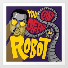 You Can't Offend a Robot Art Print