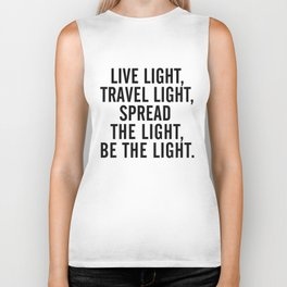 Live, travel, spread the light, be the light, inspirational quote, motivational, feelgood, shine Biker Tank