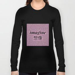 imagine - Ariana - lyrics - imagination - pink black Long Sleeve T-shirt