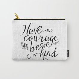 Have Courage and Be Kind (BW) Carry-All Pouch