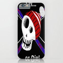 Ski or Die! iPhone Case