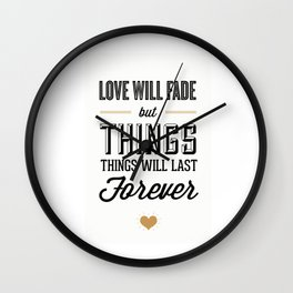 Love Will Fade Wall Clock