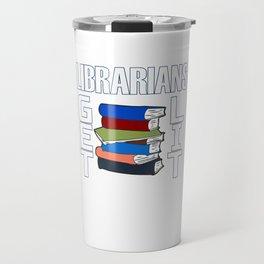Librarians Get Lit - Librarian Pun Travel Mug