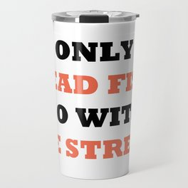 Only dead fish go with the stream Travel Mug