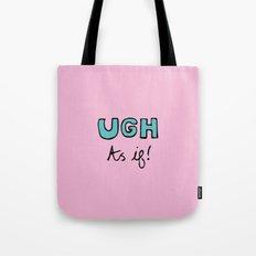 As If!  Tote Bag