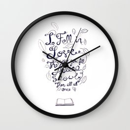 I fell in love the way you fall asleep: slowly, then all at once Wall Clock