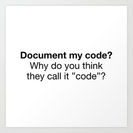 Document my code Art Print