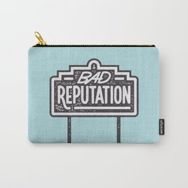 Bad Reputation Carry-All Pouch