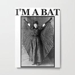 I'm a Bat Metal Print