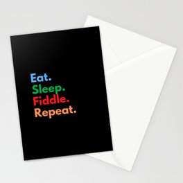 Eat. Sleep. Fiddle. Repeat. Stationery Cards