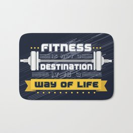 Fitness is not a destination it is a way of life Inspirational Quote Bath Mat