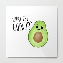 What The Guac - Avocado Metal Print