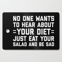 Your Diet Funny Quote Cutting Board