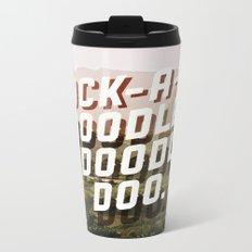 Cock-A-Doodle-Doodle Doo Metal Travel Mug