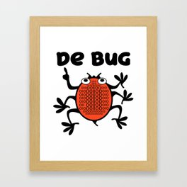 DeBug Too Framed Art Print