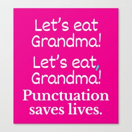 Let's Eat Grandma Punctuation Saves Lives (Pink) Canvas Print