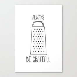 Be grateful sign! Canvas Print