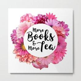 More Books and More Tea Metal Print