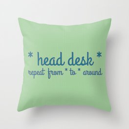 *Head desk* Throw Pillow