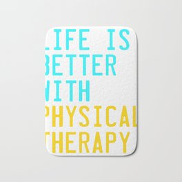 Independence With Physical Therapy. Get up, get better, get here!  Taking care of your body. Bath Mat