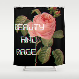 Beauty And Rage Shower Curtain