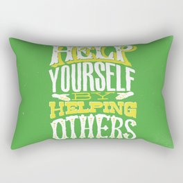 Help Yourself By Helping Others Rectangular Pillow