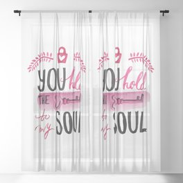 You hold the key to my soul Sheer Curtain