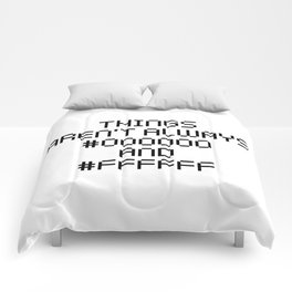 Things Aren't Always Black and White Funny Code Quote Comforters