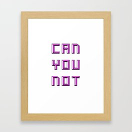 can you not (pink) Framed Art Print