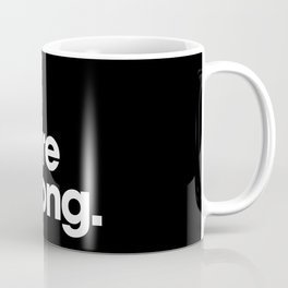 W.W.W (We Were Wrong) Coffee Mug